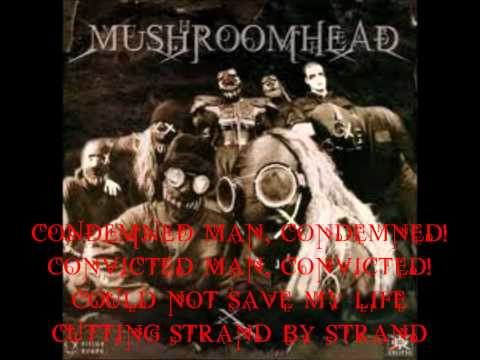 Mushroomhead - Solitaire Unraveling with lyrics