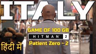 Hitman in Italy   Hitman 2 Gameplay in hindi   Patient Zero 2   हिंदी में