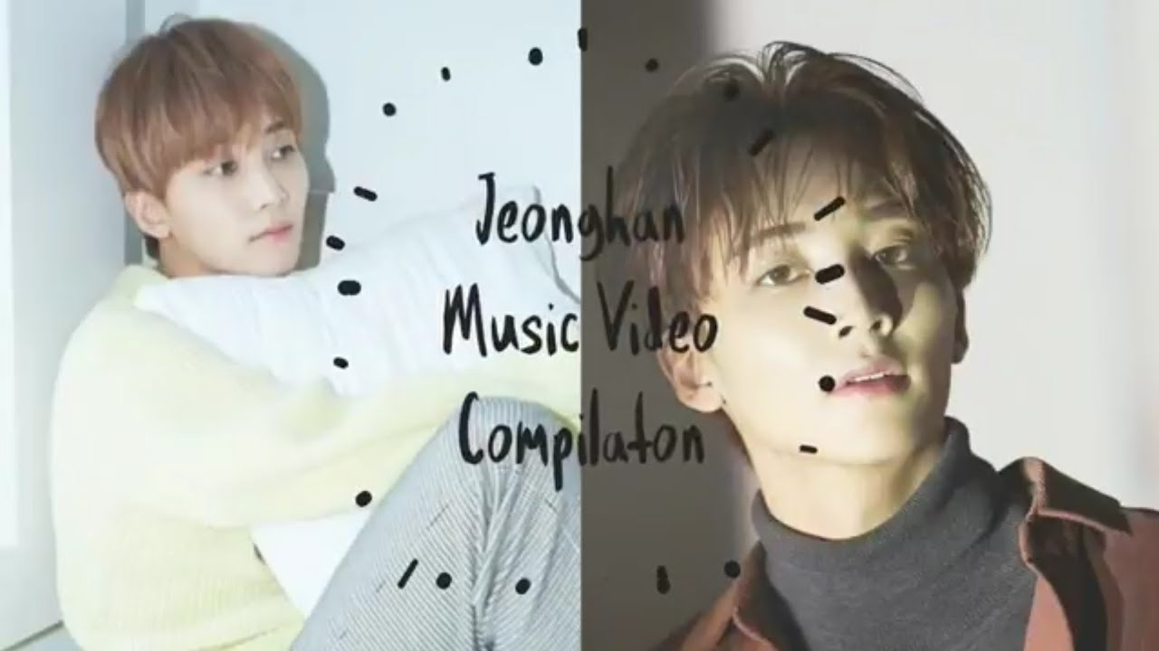 Jeonghan Music Video Compilation Youtube