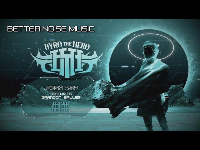 Hyro The Hero - Legendary feat. Brandon Saller of Atreyu (Official Lyric Video)