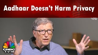 Bill Gates: Aadhaar Doesn't Harm Privacy, It Merely Gives an Identity | CNBC TV18