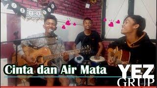 CINTA DAN AIR MATA - Cak Fendik Om Adela (Covered by YEZ Grup)