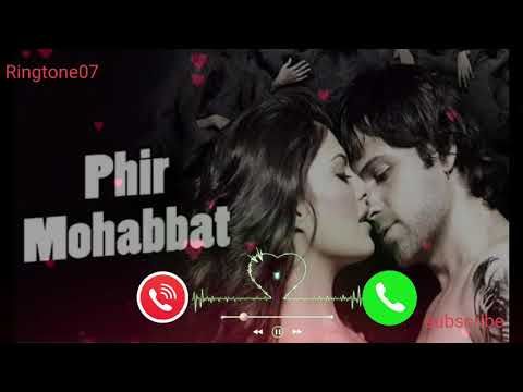 Dil Sambhal Ja Zara Phir Mohabbat Hindi Ringtones  power by Ringtone07
