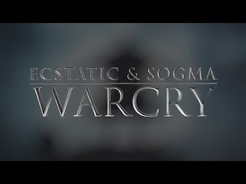 Ecstatic & Sogma - Warcry (Official HQ Preview)