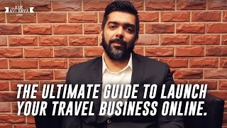 The Ultimate Guide to Launch your Travel Business Online | Ask Avi Arya