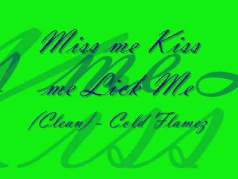 Cold Flamez Miss Me Kiss Me Lick Me Download 115