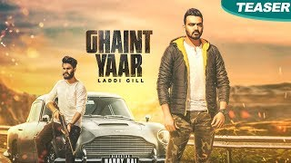 Ghaint Yaar | Laddi Gill | Teaser | New Punjabi Songs 2017 | Blue Hawk Productions