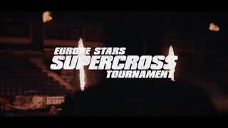Europe Stars Supercross Tournament 2016 - Offical Aftermovie