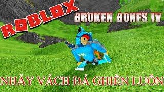 ROBLOX l Broken Bones IV l ANH KIA XÚI NHẢY VÁCH ĐÁ KIẾM TIỀN, NHẢY RỒI GHIỀN LUÔN l NAMLKUN