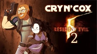 Cry n' Cox Play: Resident Evil 5 [P2]