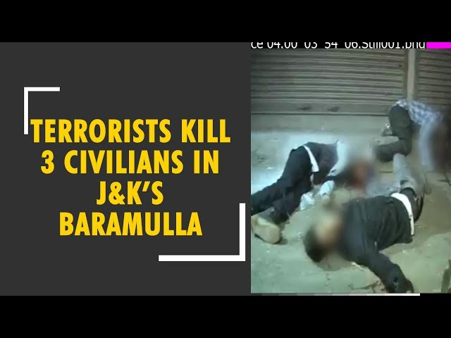 Terrorists kill 3 civilians in an attack in J&K's Baramulla