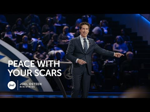 Joel Osteen - Peace With Your Scars