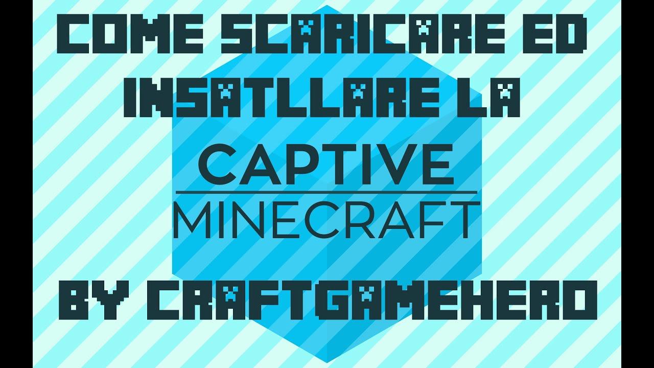 Come Installare Captive Minecraft TUTORIAL YouTube - Minecraft captive spiele