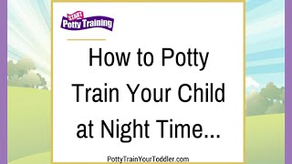 How to Potty Train Your Child at Night Time