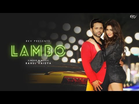 LAMBO | RAHUL VAIDYA RKV (OFFICIAL VIDEO) | Feat.Priyanka Khera