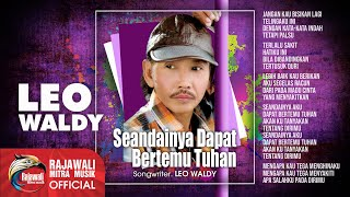 Leo Waldy - Seandainya Dapat Ketemu Tuhan (Official Music Video)