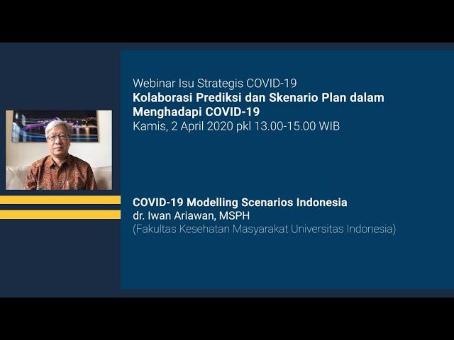 Webinar Isu Strategis COVID 19 COVID 19 Modelling Scenarios Indonesia
