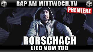 RORSCHACH - LIED VOM TOD (RAP AM MITTWOCH.TV PREMIERE)