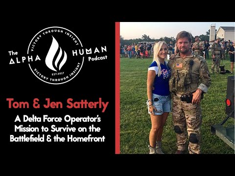 Tom & Jen Satterly - A Delta Force Operator's Mission to Survive on the Battlefield & the Homefront