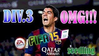 FIFA15 - เก็บแต้มสบายๆสไตล์ Seedling#เข้าสู่ DIV.3 เหนื่อยชิปหาย