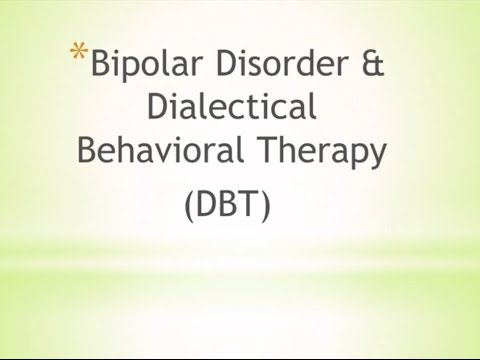Bipolar Disorder And Dialectical Behavioral Therapy DBT