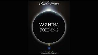 Vaghina Folding