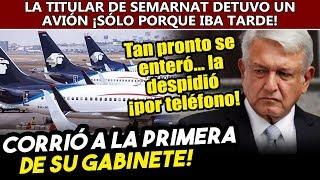 Por teléfono y sin chistar, Obrador corrió a secretaria de SEMARNAT por detener un vuelo comęrciąl