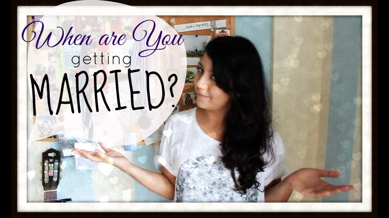 WHY ARENT YOU MARRIED YET?! - YouTube