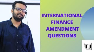 International finance Amendment questions for may 2021 - APRIL 19th
