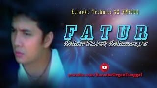 Download lagu Fatur - Selalu Untuk Selamanya | Karaoke Technics SX-KN7000