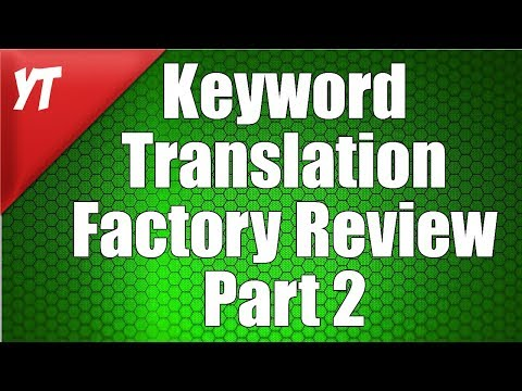 Best Keyword Translation Factory Review Part 2