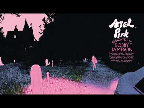 Ariel Pink - Dedicated To Bobby Jameson [Official Audio]
