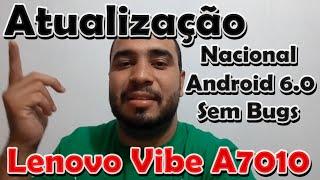 Lenovo Vibe A7010 Atualização Nacional Android 6.0 Sem Bugs
