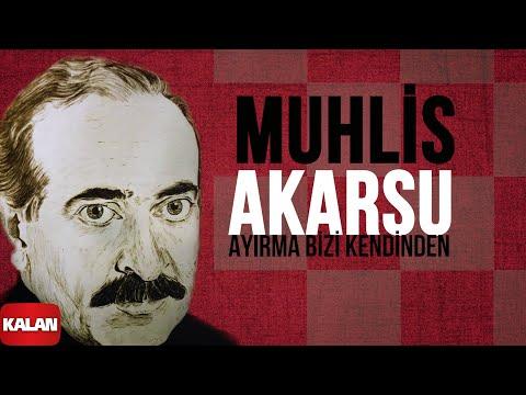 Muhlis Akarsu - Ayırma Bizi Kendinden - [ Ya Dost Ya Dost © 1994 Kalan Müzik ]