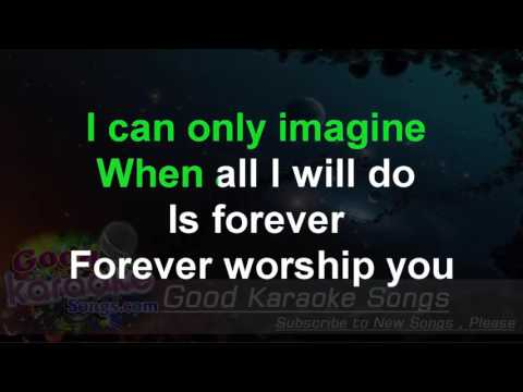I Can Only Imagine - Mercy Me ( Karaoke Lyrics )