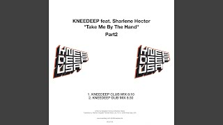 Take Me by the Hand Part 2 (Knee Deep Dub Mix) (feat. Sharlene Hector)