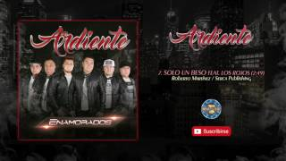 Ardiente Ft Los Rojos - Solo Un Beso ( Audio Oficial )