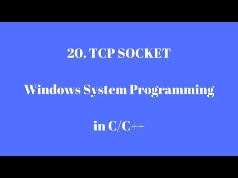 20.TCP SOCKET - Windows System Programming in C/C++