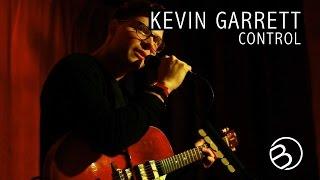 Kevin Garrett | Control | The Ruby Sessions