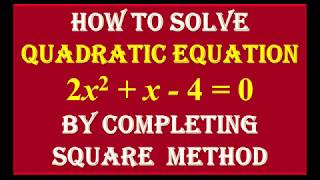 6 by completing square method find the roots of quadratic equation 2x2 x 4 0