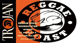 Reggae Roast Soundsystem - Murder ft. Charlie P & Brother Culture (Official Video)