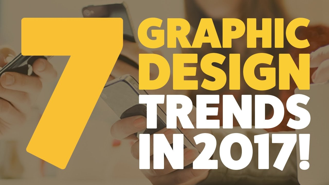 Trendy Graphic Design: The 7 Graphic Design Trends You Should Expect In 2017