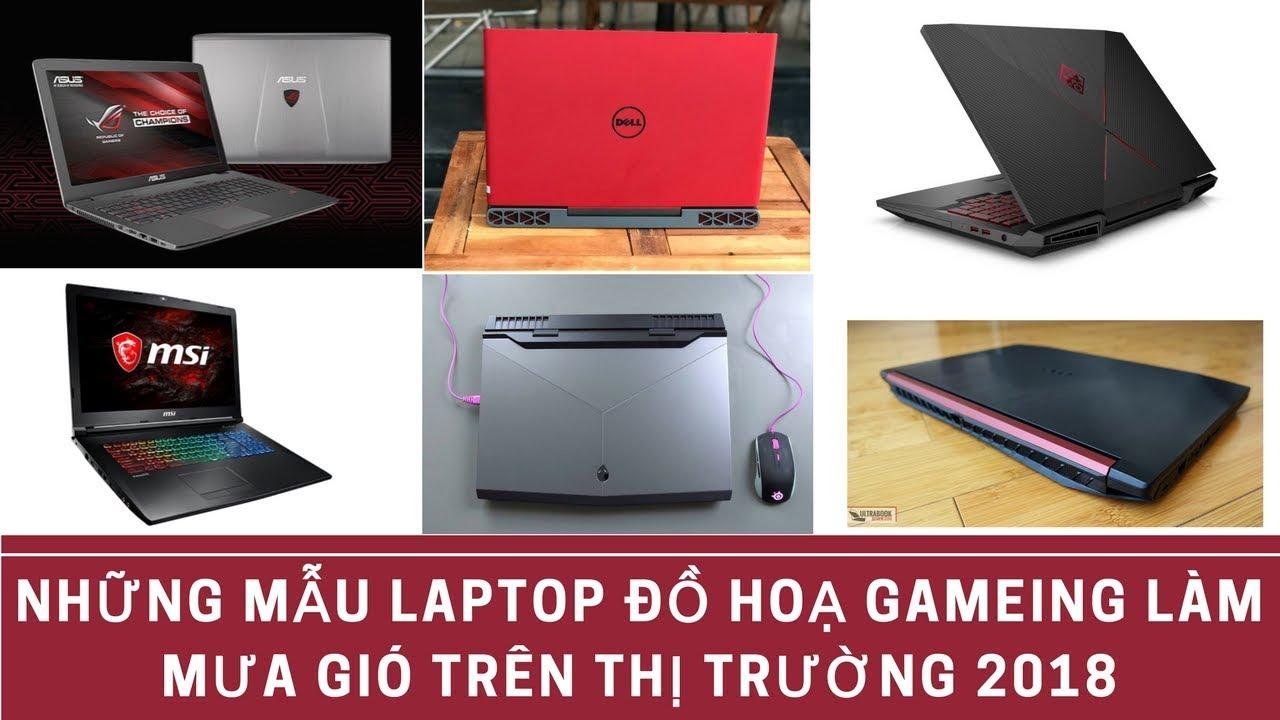 Những Mẫu Laptop Đồ Hoạ Gaming Giá Từ 18 đến 25 Triệu Làm Mưa Làm Gió Năm  2018