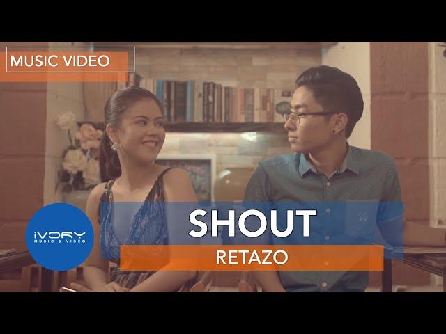 Retazo   Shout   Official Music Video