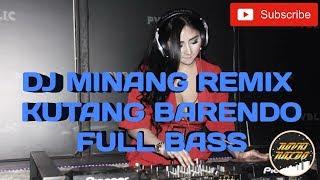 DJ Minang Remix | Kutang Barendo - bassnya mantul