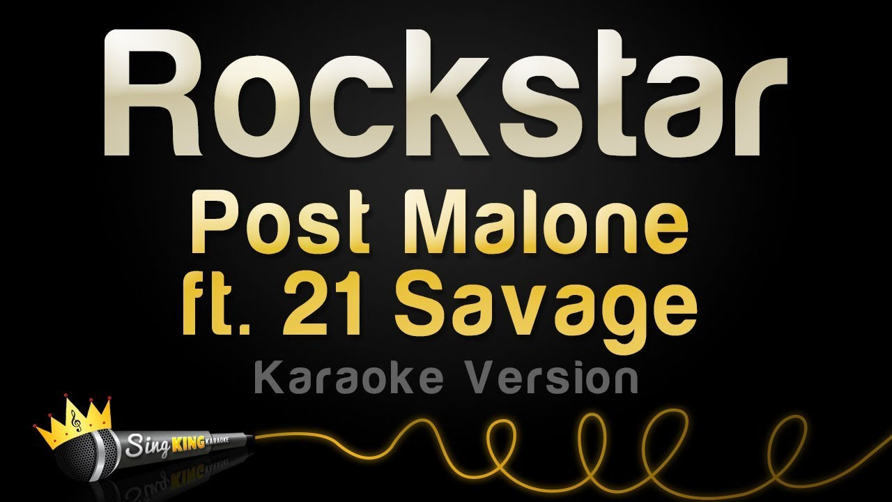 Post Malone ft  21 Savage - Rockstar (Karaoke Version)