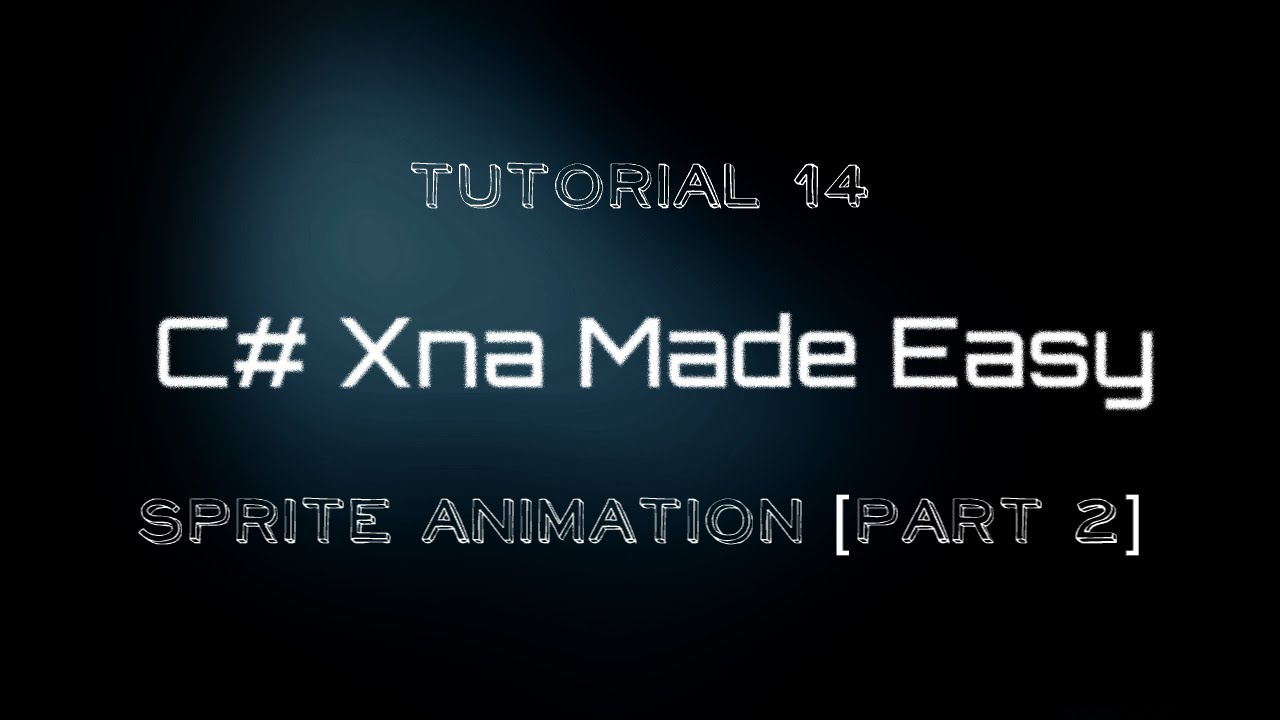 C# Xna Made Easy Tutorial 14  Sprite Animation [part 2]