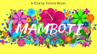 MAMBOTE | An African Short Film | By Tricia Mpisi