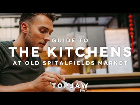 GUIDE TO THE KITCHENS at OLD SPITALFIELDS MARKET