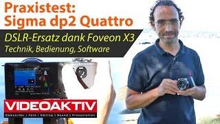 Praxistest: Sigma dp2 Quattro - Foveon-Sensor, Bedienung, Software und Bildbeispiele